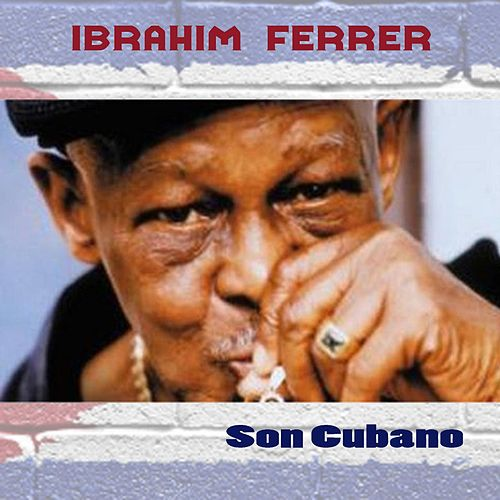 Son Cubano by Ibrahim Ferrer