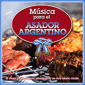 Música para el Asador Argentino by Various Artists