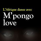 L'Afrique danse avec by Mpongo Love