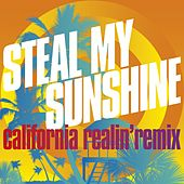Steal My Sunshine (California Realin' Remix) by Len