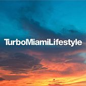 Turbo Miami Lifestyle by Various Artists