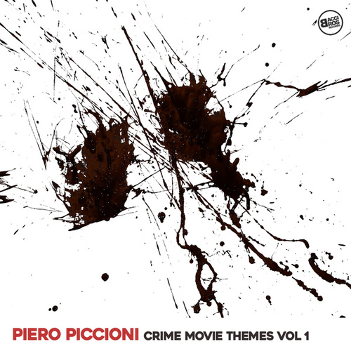 Piero Piccioni Crime Movie Themes Vol. 1 by Piero Piccioni