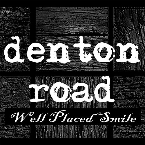 Well Placed Smile by Denton Road