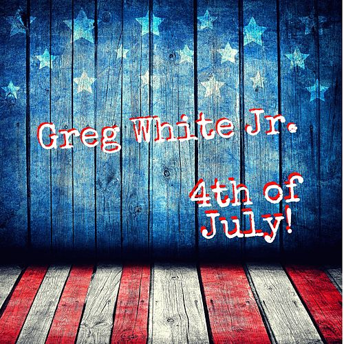 4th of July by Greg White Jr.