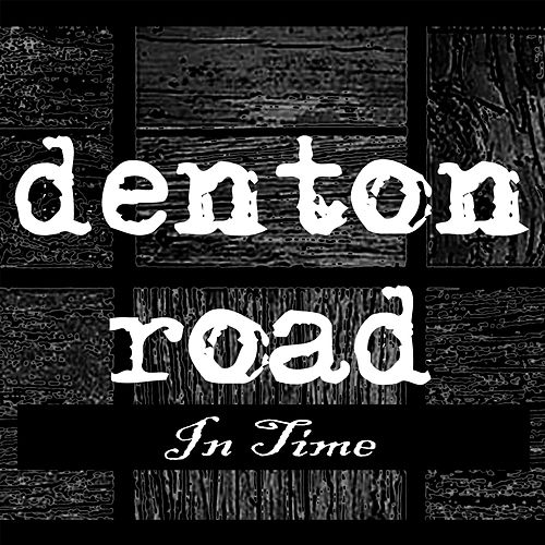 In Time by Denton Road