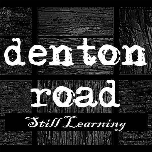 Still Learning by Denton Road