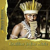 Brazilian Indian Music (1955) by Various