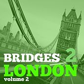 Bridges to London, Vol. 2 - Selection of Dance Music by Various Artists