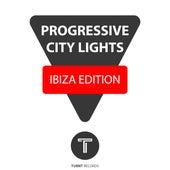 Progressive City Lights Ibiza Edition by Various Artists