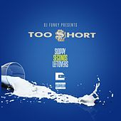 Sloppy Seconds Leftovers - Single by Too Short