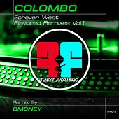 Forever West (Dmoney Remix) by Colombo