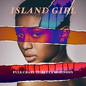 Island Girl (feat. Bluey Robinson) by Full Crate