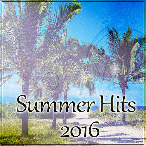 Summer Hits 2016 – Best Chill Out Music Compilations, Lounge Summer by Chill Out