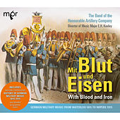 Mit Blut und Eisen by Honourable Artillery Company Band