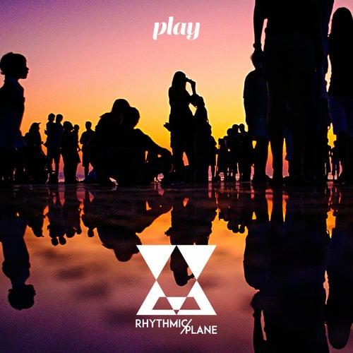 Play by Rhythmic Plane