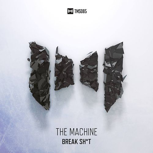 Break Shit by The Machine