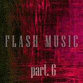 Flash Music, Pt. 6 - EP by Various Artists
