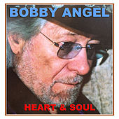 Heart & Soul by Bobby Angel