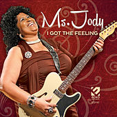 I Got the Feeling by Ms. Jody