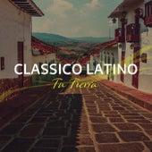 Tu Tierra by Classico Latino