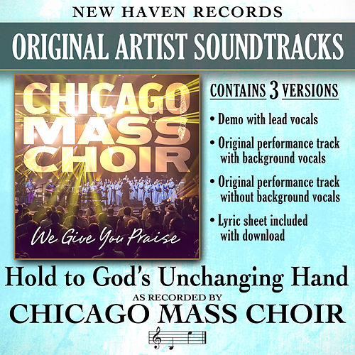 Hold to God's Unchanging Hand (Performance Tracks) by Chicago Mass Choir