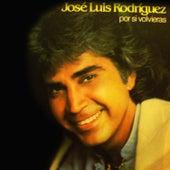 Por Si Volvieras by Jose Luis Rodriguez