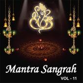 Mantra Sangrah, Vol. 11 by Various Artists
