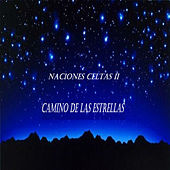 Naciones Celtas II, Camino de las estrellas by Various Artists