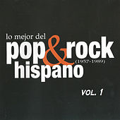 Lo Mejor del Pop & Rock Hispano (1957-1989) Vol. 1 by Various Artists
