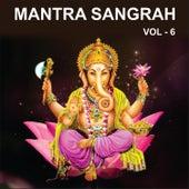 Mantra Sangrah, Vol. 6 by Various Artists