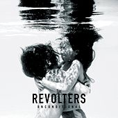 Unconditional by The Revolters