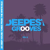 Deepest Grooves - 25 Deep House Tunes from the White Isle, Vol. 8 by Various Artists