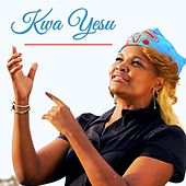 Kwa Yesu by Lady Bee