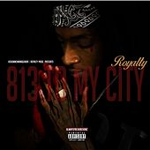 813 to My City by Royalty