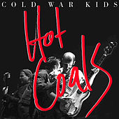 Hot Coals by Cold War Kids