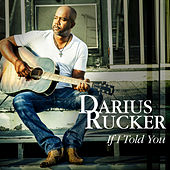 If I Told You by Darius Rucker