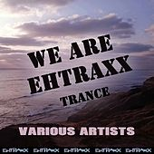 We Are Ehtraxx, Vol.4 - Trance by Various