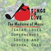 Isaiah Loves Superheroes, Soccer and Goshen, Ohio by T. Jones