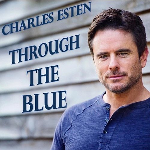Through the Blue by Charles Esten