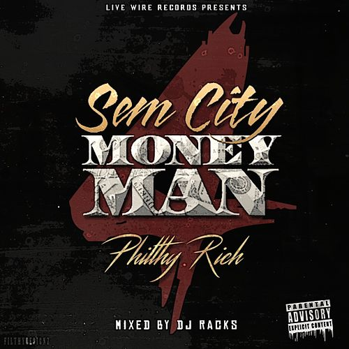 SemCity MoneyMan 4 by Philthy Rich