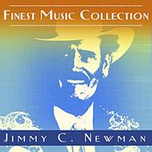Finest Music Collection: Jimmy C. Newman by Jimmy C. Newman