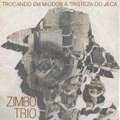 Trocando em Miúdos a Tristeza do Jeca by Zimbo Trio