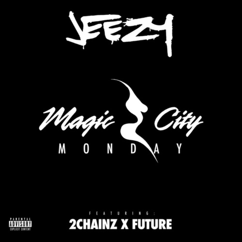 Magic City Monday by Jeezy