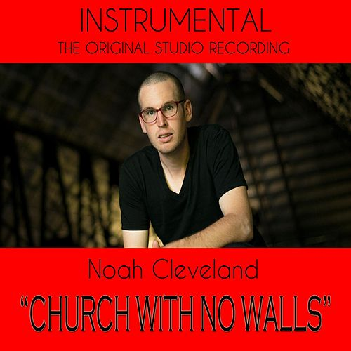 Church With No Walls (Instrumental) by Noah Cleveland