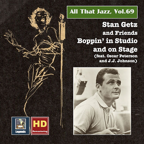 All That Jazz, Vol. 69: Stan Getz & Friends – Boppin' in Studio & on Stage (2016 Remaster) by Stan Getz