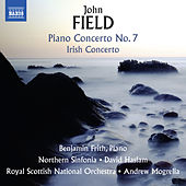 Field: Piano Concertos Nos. 2 & 7 and Piano Sonata No. 4 by Benjamin Frith