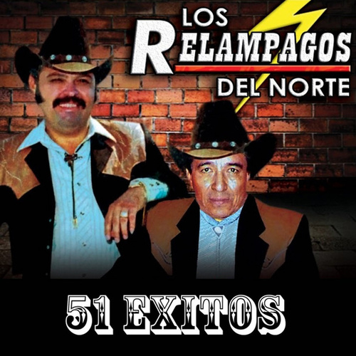 51 Exitos by Los Relampagos Del Norte