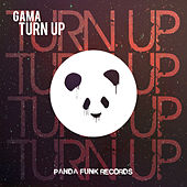 Turn Up by Gama