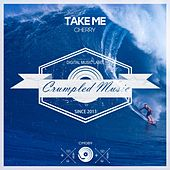 Take Me by Cherry