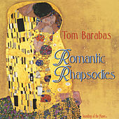 Romantic Rhapsodies by Tom Barabas